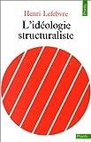 echange, troc Henri Lefebvre - L'Idéologie structuraliste