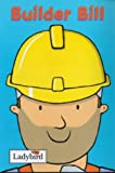 Builder Bill (Little Workmates) (0721421660) by Ross, Mandy