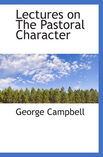 Lectures on The Pastoral Character