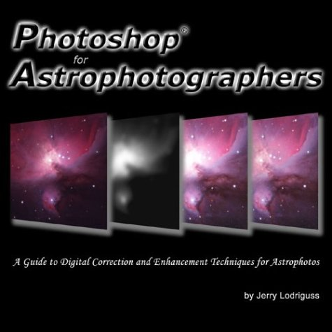 Photoshop for Astrophotographers by Jerry Lodriguss (Mar 21, 2003)