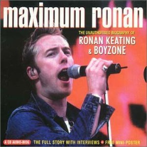 Ronan Keating - Maximum Ronan Keating & Boyzone [Interview] [UK-Import] - Zortam Music
