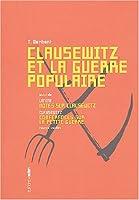 Clausewitz et la guerre populaire suivi de Notes sur Clausewitz et Conférences sur la petite guerre