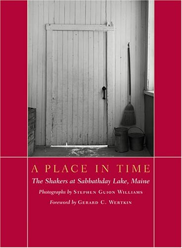 A Place in Time: The Shakers at Sabbathday Lake, Maine (Pocket Paragon), Stephen Guion Williams