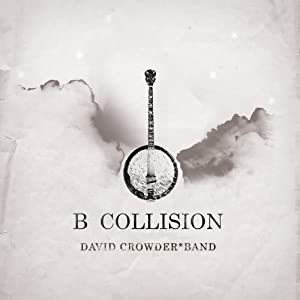 David Crowder Band - B Collision