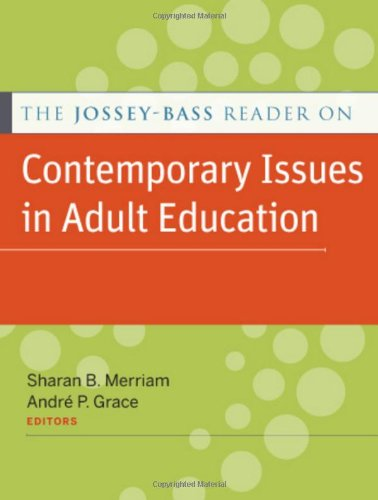 The Jossey-Bass Reader on Contemporary Issues in Adult...