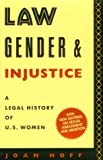Law, Gender, and Injustice: A Legal History of U.S. Women (Feminist Crosscurrents)