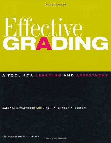 Effective Grading: A Tool for Learning and Assessment...