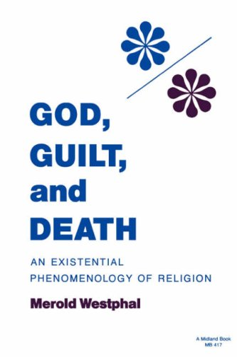 God, Guilt, and Death (Studies in Phenomenology and Existential Philosophy), MEROLD WESTPHAL