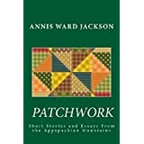 Patchwork: Short Stories and Essays of the Appalachian Mountains ~ Annis Ward Jackson