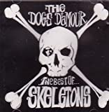 Dogs D'Amour Skeletons-Very Best of