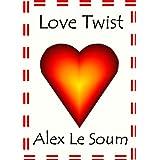 Love Twist - A Valentine Specialby Alex Le Soum