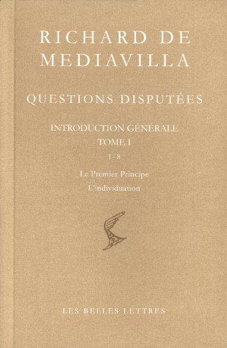 Questions disputées. Introduction générale Tome I: Questions 1-8. Le Premier Principe. L'individuation