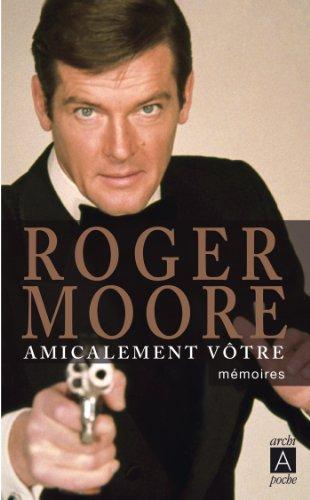 Amicalement Vôtre (biographie t. 233)