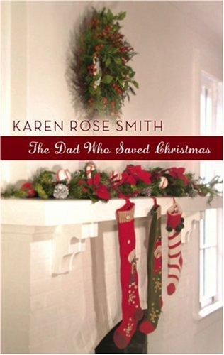 The Dad Who Saved Christmas, Karen Rose Smith