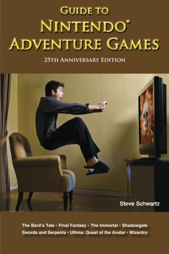 Guide to Nintendo Adventure Games: 25th Anniversary Edition (Classic Game Books)