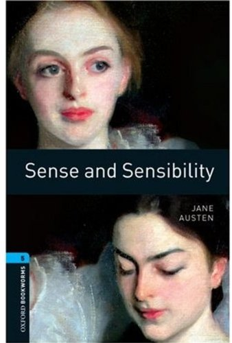 The Oxford Bookworms Library: Obl 5 sense and sensibility: 1800 Headwords