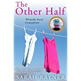The Other Half: A funny, sexy novel by the bestselling author of One Moment, One Morningby Sarah Rayner