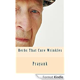 Herbs That Cure - Wrinkles (English Edition)