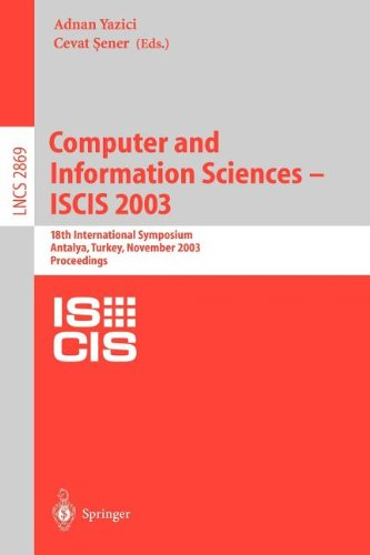 Computer and Information Sciences -- ISCIS 2003: 18th International Symposium, Antalya, Turkey, November 3-5, 2003, Proceedings (Lecture Notes in Computer Science)