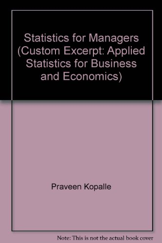 Statistics for Managers (Custom Excerpt: Applied Statistics for Business and Economics)
