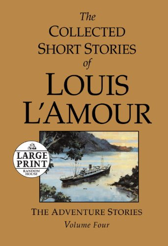 The Collected Short Stories of Louis L'Amour, Volume 4: The