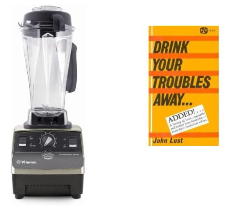 Vitamix 1709 CIA Professional Series Blender + Drink Your Troubles Away Book by John Lust