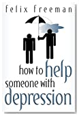 How to Help Someone with Depression (Updated)