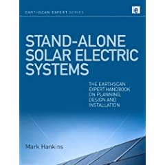 Stand-alone Solar Electric Systems: The Earthscan Expert Handbook on Planning, Design and Installation (Earthscan Expert Series)