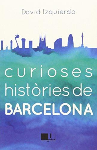 CURIOSES HISTORIES DE BARCELONA