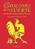 img - for Los espolones de la suerte (Spanish Edition) book / textbook / text book