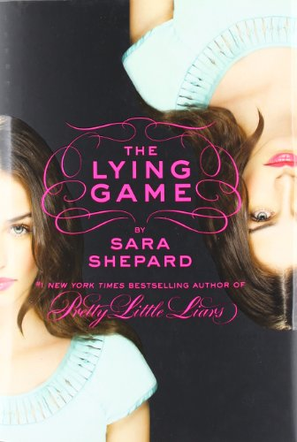 The Lying Game (Book 1) by Sara Sheperd
