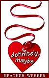 Definitely, Maybe (Lucy Valentine Short Story)