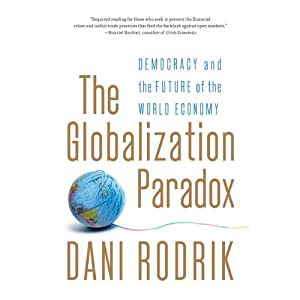 The Globalization Paradox: Democracy and the Future of the World Economy | [Dani Rodrik]