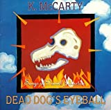K. Mccarty Dead Dog's Eyeball: Songs of Daniel Johnston