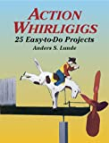 41KPH0DDJ9L. SL160  Action Whirligigs: 25 Easy to Do Projects