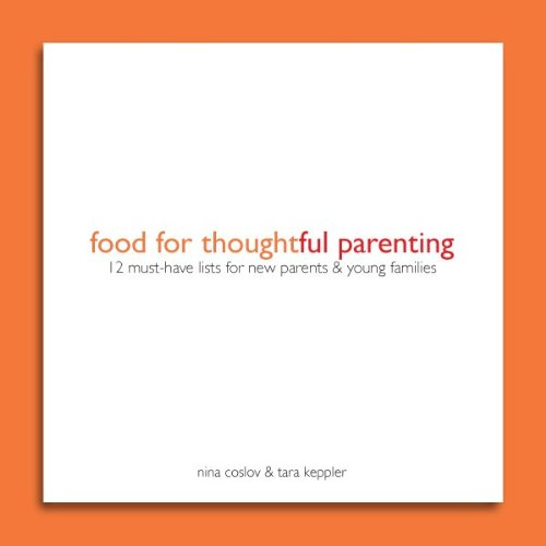 food for thoughtful parenting: 12 must-have lists for new parents & young families