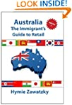 Australia - The Immigrant's Guide to...