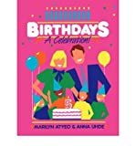 img - for [ BIRTHDAYS: A CELEBRATION [ BIRTHDAYS: A CELEBRATION BY ATYEO, MARILYN ( AUTHOR ) OCT-01-1987[ BIRTHDAYS: A CELEBRATION [ BIRTHDAYS: A CELEBRATION BY ATYEO, MARILYN ( AUTHOR ) OCT-01-1987 ] BY ATYEO, MARILYN ( AUTHOR )OCT-01-1987 PAPERBACK ] BY Atyeo, Marilyn ( Author ) Oct - 1987 [ Paperback ] book / textbook / text book
