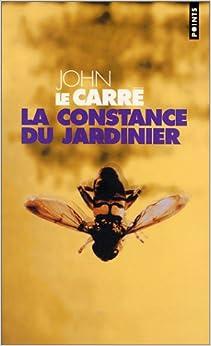 John Le Carré - La constance du jardinier