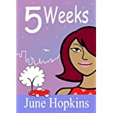 5 Weeks (chick lit, romantic comedy)by June Hopkins