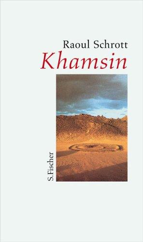 Khamsin: Die Namen der Wüste Erzählung und Essay