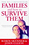 FAMILIES AND HOW TO SURVIVE THEM (CEDAR BOOKS) (0749314109) by Skynner, Robin