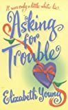 Asking for Trouble Elizabeth Young