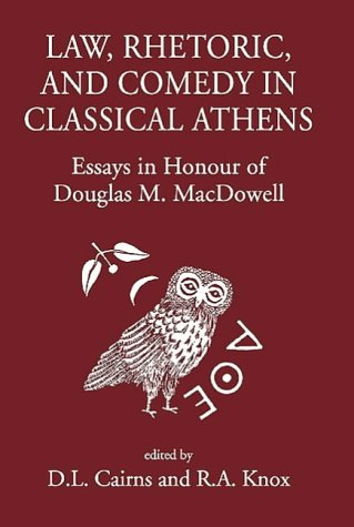 Law, Rhetoric and Comedy in Classical Athens: Essays in Honour of Douglas M MacDowell