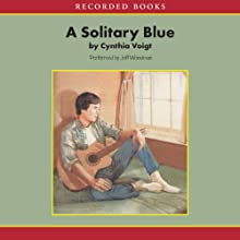 A Solitary Blue Audiobook by Cynthia Voigt Narrated by Jeff Woodman