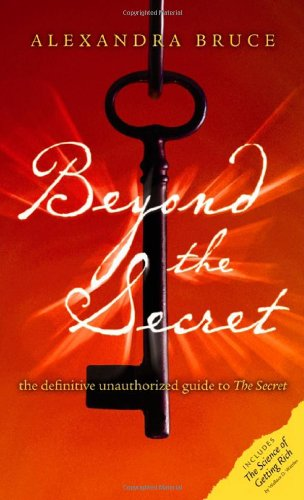 Beyond The Secret: The Definitive Unauthorized Guide to The Secret (Disinformation Movie & Book Guides)