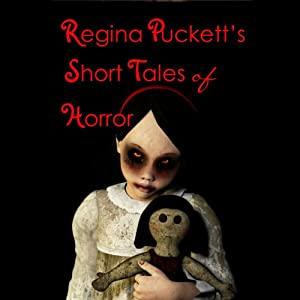 Regina Puckett's Short Tales of Horror | [Regina Puckett]