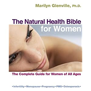 The Natural Health Bible for Women: The Complete Guide for Women of All Ages [Paperback]