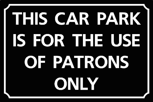 this-car-park-is-for-the-use-of-patrons-only-sign-200mm-x-300mm-on-aluminium