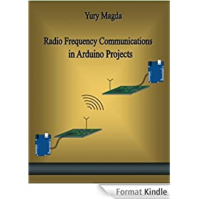 Radio Frequency Communications in Arduino Projects (English Edition)